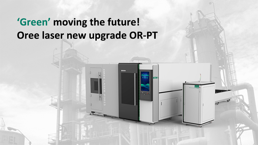'Green' moving the future | Oree laser new upgrade OR-PT introduction